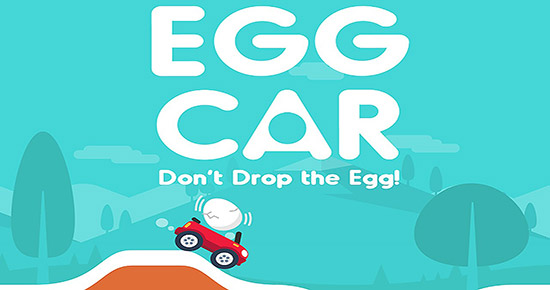 Egg Car Dont Drop the Egg